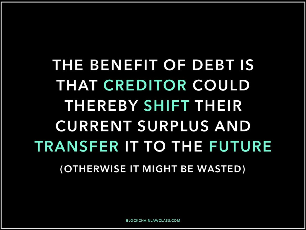 THE BENEFIT OF DEBT IS THAT CREDITOR COULD THER...