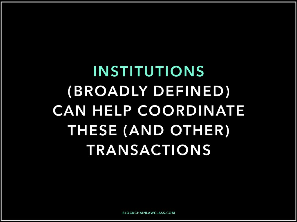 INSTITUTIONS (BROADLY DEFINED) CAN HELP COORDIN...