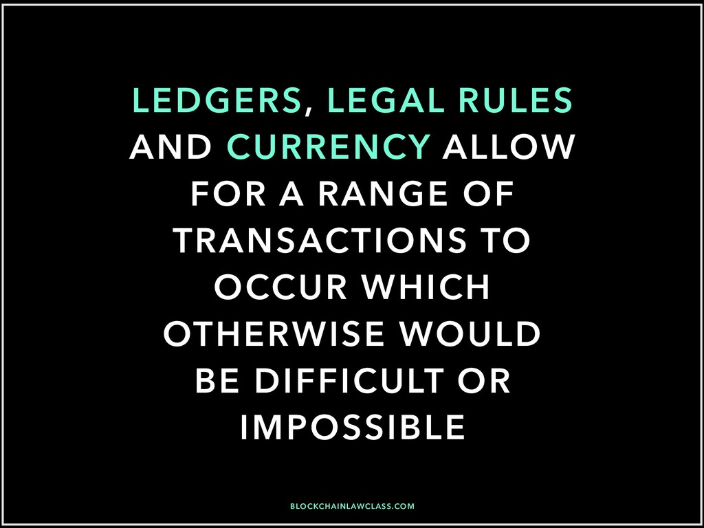 LEDGERS, LEGAL RULES AND CURRENCY ALLOW FOR A R...