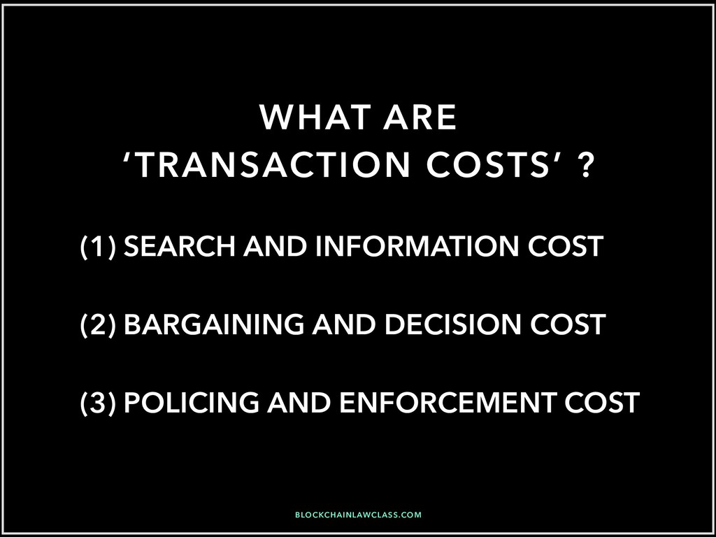 WHAT ARE 'TRANSACTION COSTS' ? (1) SEARCH AND I...