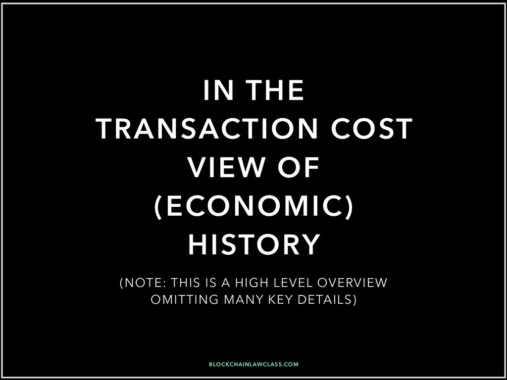 IN THE TRANSACTION COST VIEW OF (ECONOMIC) HIST...