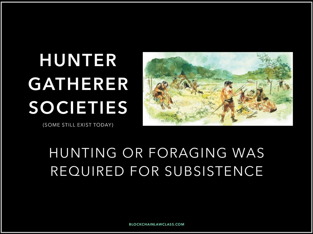 HUNTER GATHERER SOCIETIES HUNTING OR FORAGING W...
