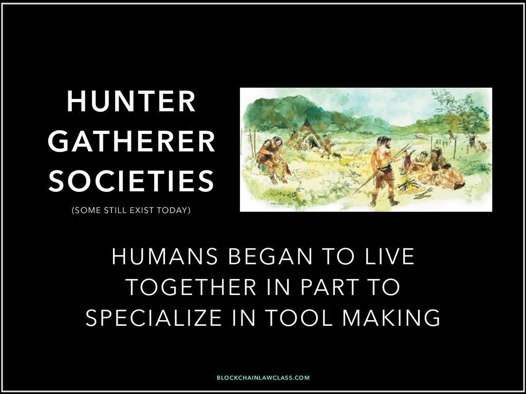 HUNTER GATHERER SOCIETIES HUMANS BEGAN TO LIVE ...