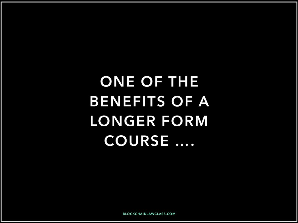 ONE OF THE BENEFITS OF A LONGER FORM COURSE …. ...