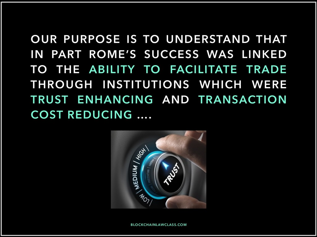 OUR PURPOSE IS TO UNDERSTAND THAT IN PART ROME'...
