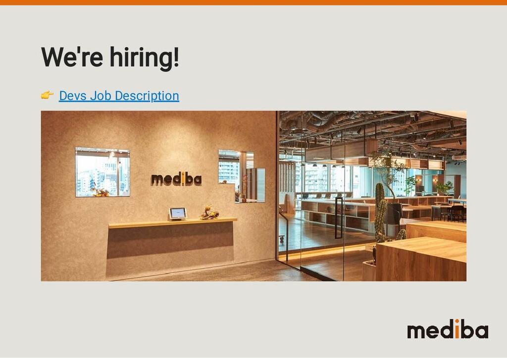 We're hiring!  Devs Job Description