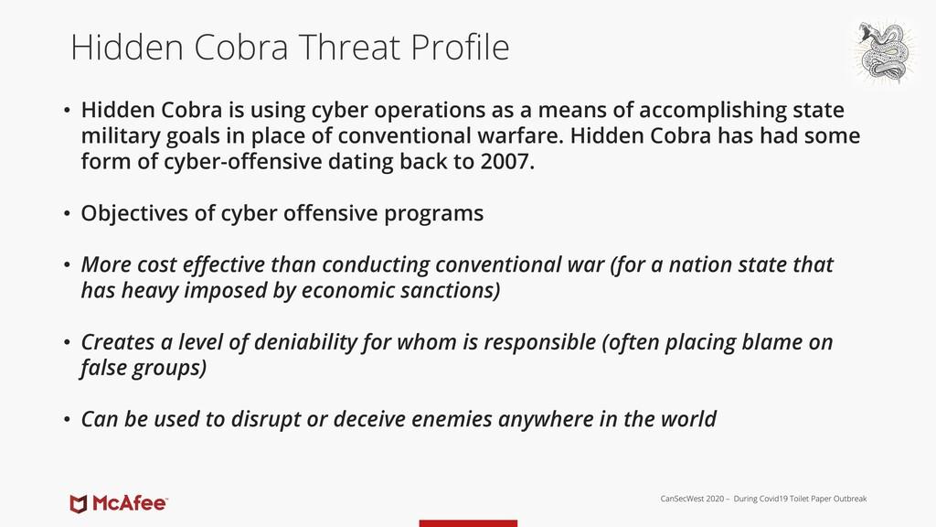 Hidden Cobra Threat Profile • Hidden Cobra is u...