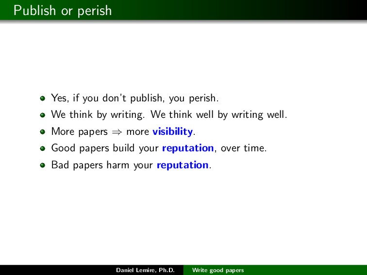 Publish or perish Yes, if you don't publish, yo...