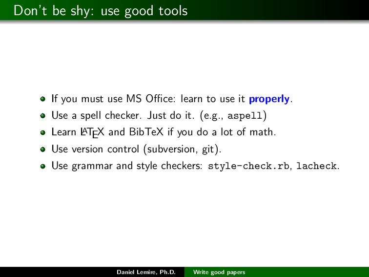 Don't be shy: use good tools If you must use MS...