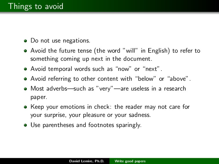 Things to avoid Do not use negations. Avoid the...