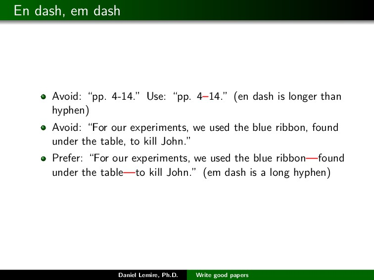 "En dash, em dash Avoid: ""pp. 4-14."" Use: ""pp. 4..."