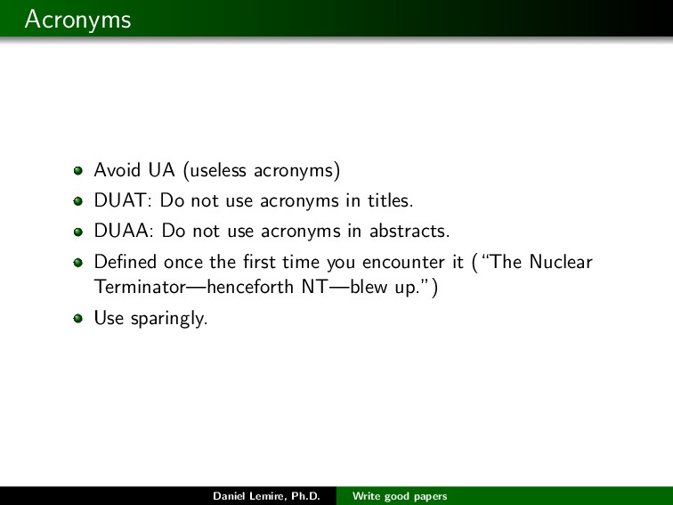 Acronyms Avoid UA (useless acronyms) DUAT: Do n...