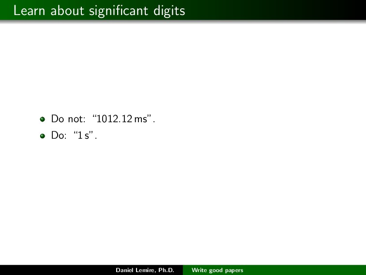 "Learn about significant digits Do not: ""1012.12 ..."