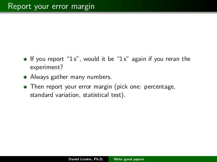 "Report your error margin If you report ""1 s"", w..."