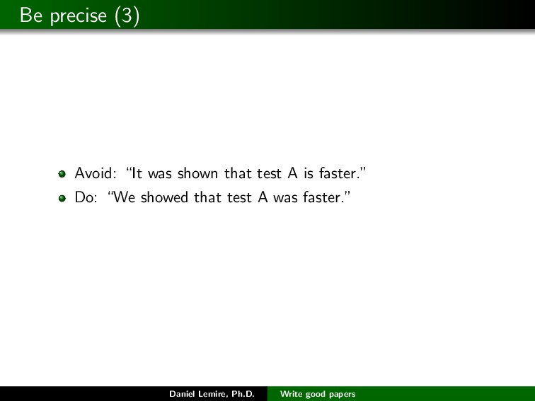 "Be precise (3) Avoid: ""It was shown that test A..."