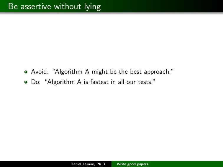 "Be assertive without lying Avoid: ""Algorithm A ..."