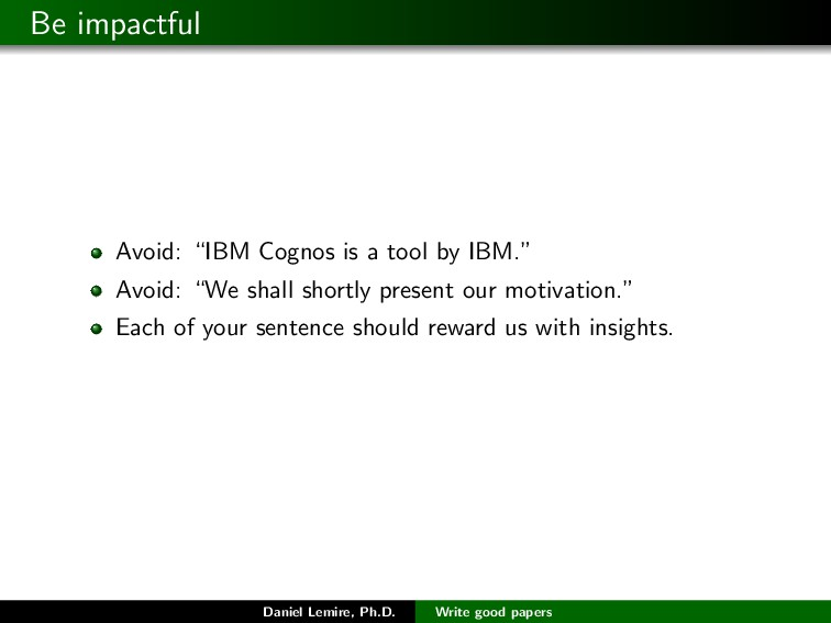 "Be impactful Avoid: ""IBM Cognos is a tool by IB..."