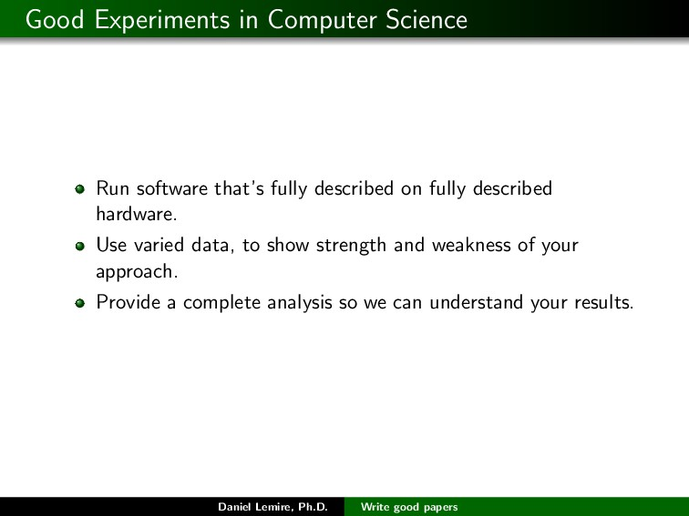Good Experiments in Computer Science Run softwa...