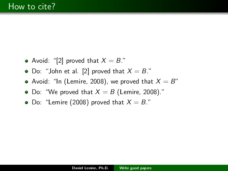 "How to cite? Avoid: ""[2] proved that X = B."" Do..."