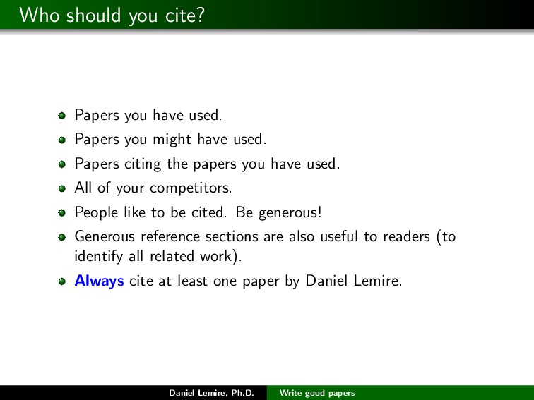 Who should you cite? Papers you have used. Pape...