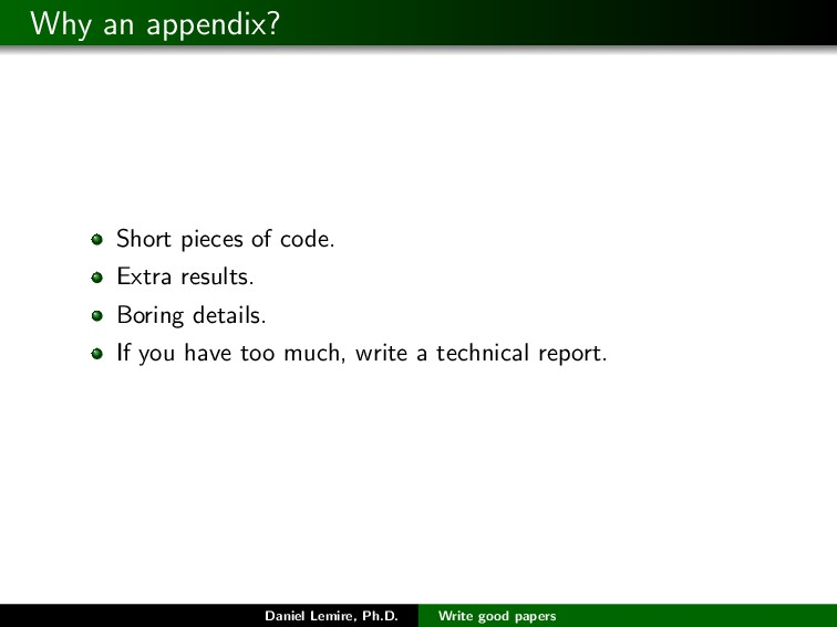 Why an appendix? Short pieces of code. Extra re...