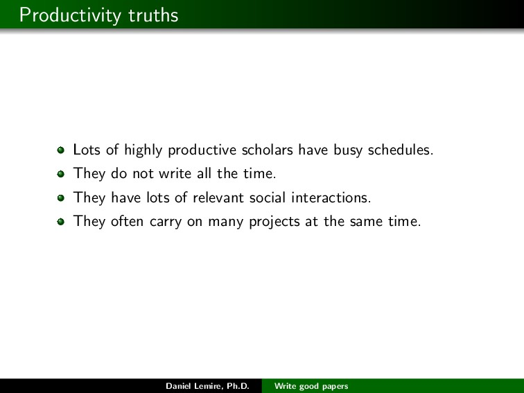 Productivity truths Lots of highly productive s...