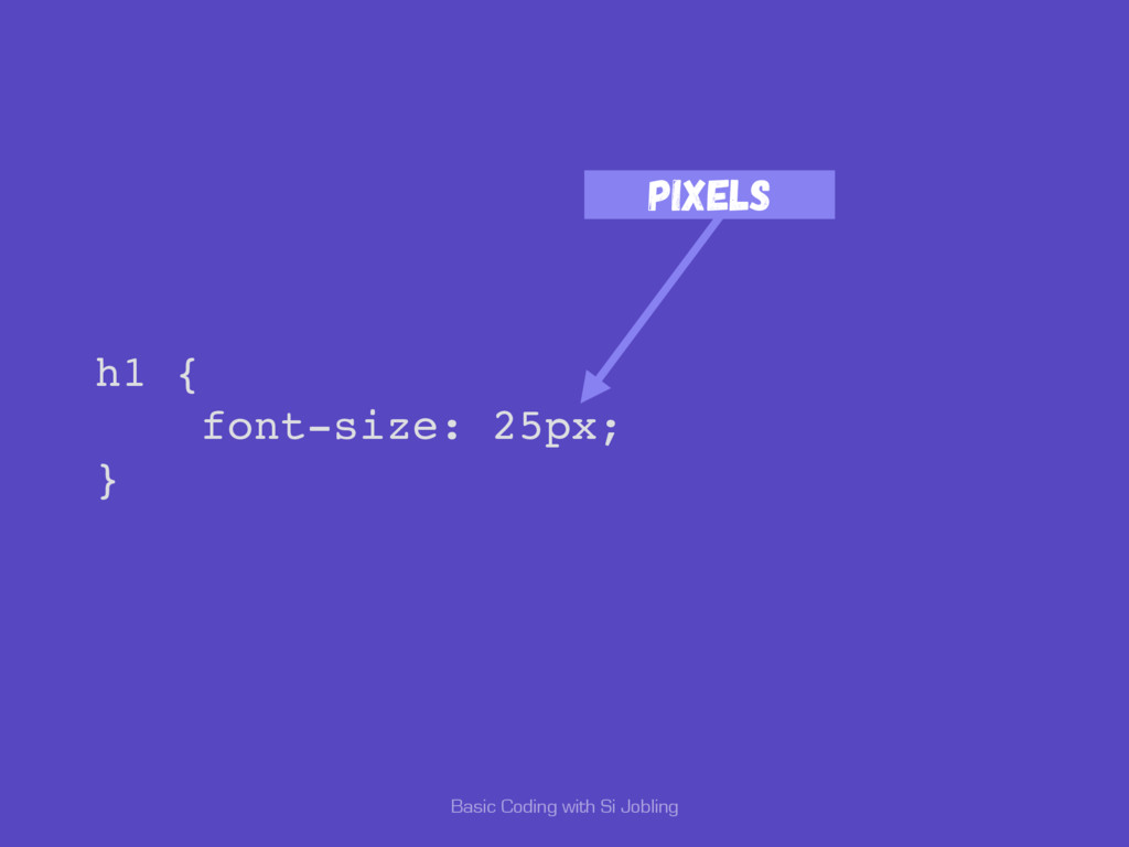 Basic Coding with Si Jobling h1 { font-size: 25...