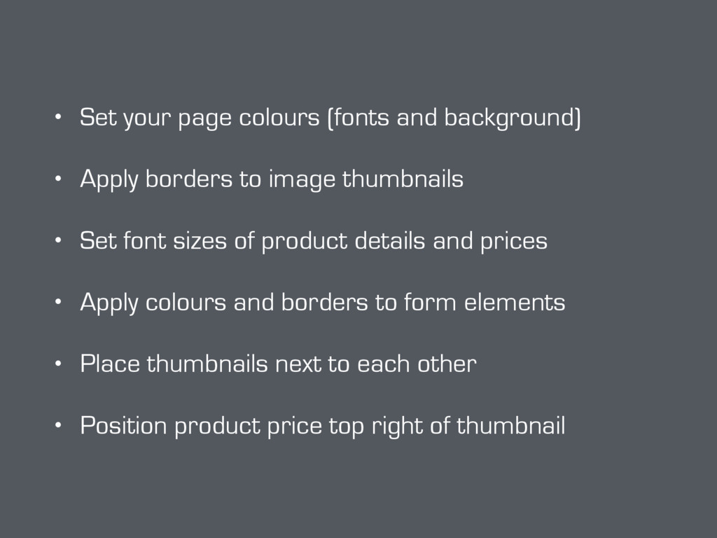 • Set your page colours (fonts and background) ...