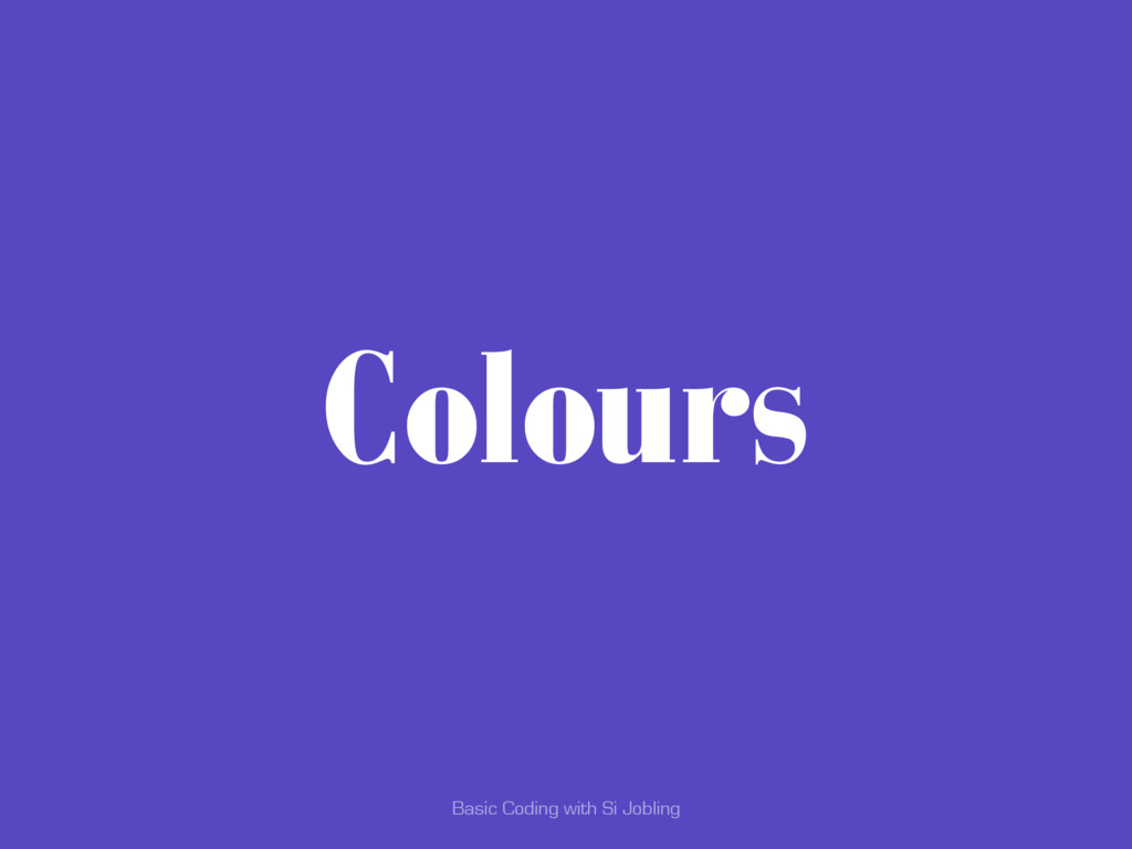 Basic Coding with Si Jobling Colours