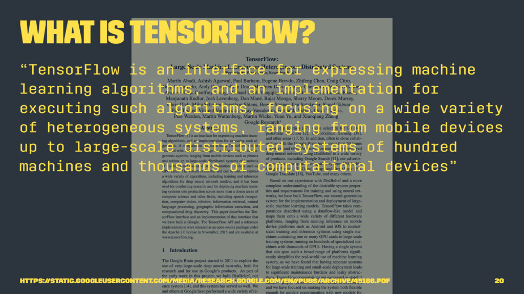 "What is TensorFlow? ""TensorFlow is an interface..."