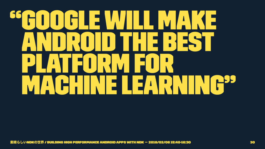 """Google will make Android the best platform for..."
