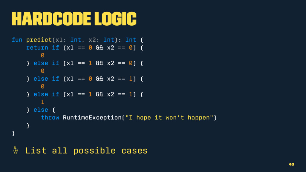 Hardcode Logic fun predict(x1: Int, x2: Int): I...