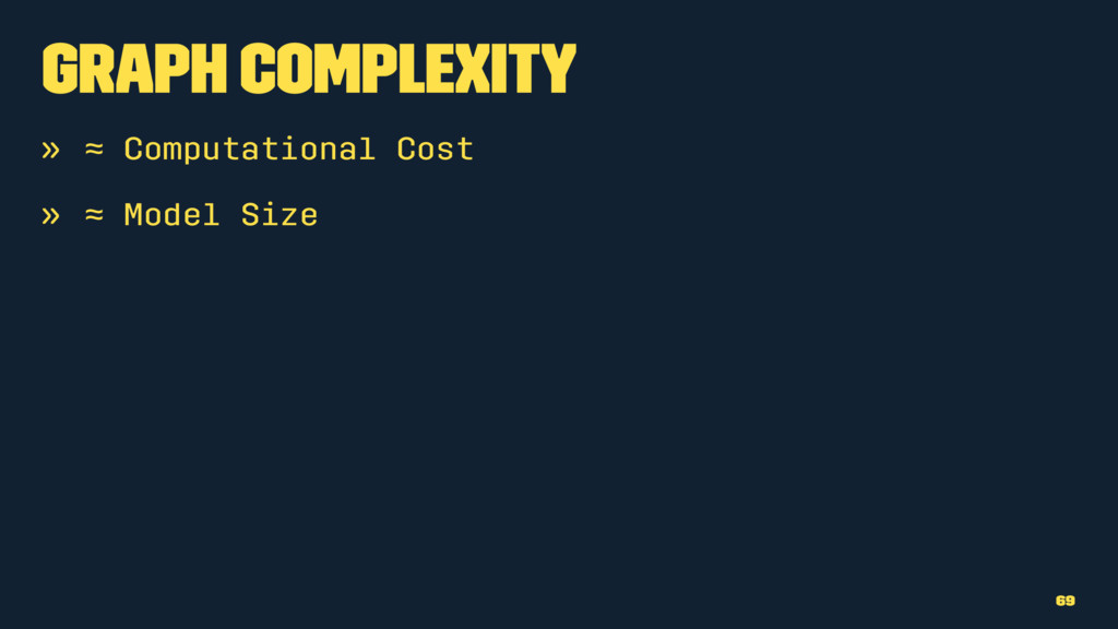 Graph Complexity » ≈ Computational Cost » ≈ Mod...