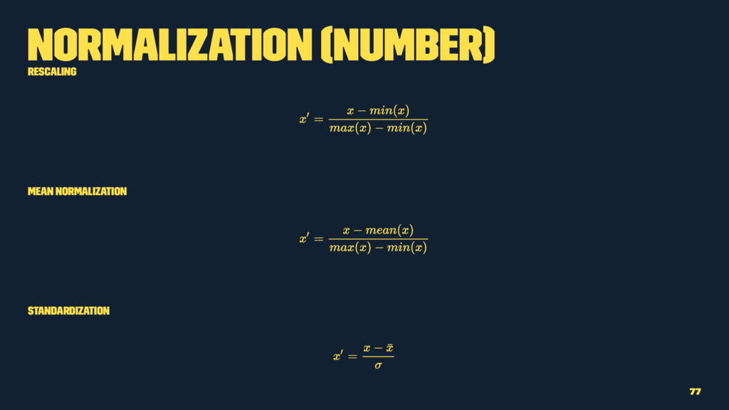 Normalization (Number) Rescaling Mean normaliza...