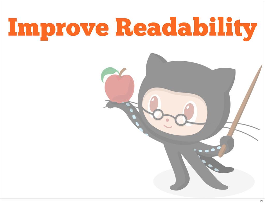 Improve Readability 79