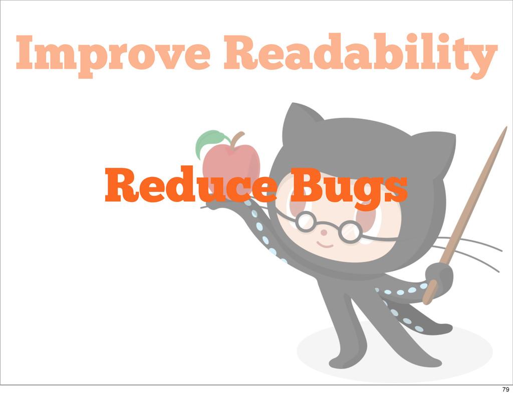 Improve Readability Reduce Bugs 79