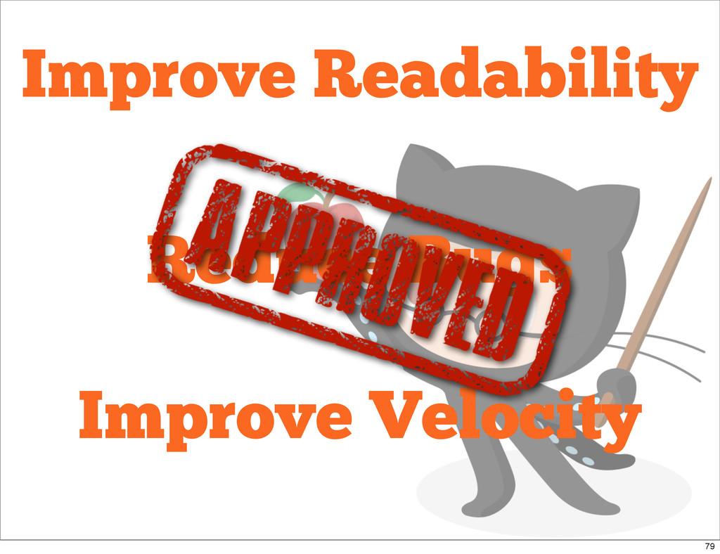 Improve Readability Reduce Bugs Improve Velocit...
