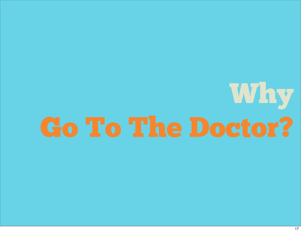 Why Go To The Doctor? 17