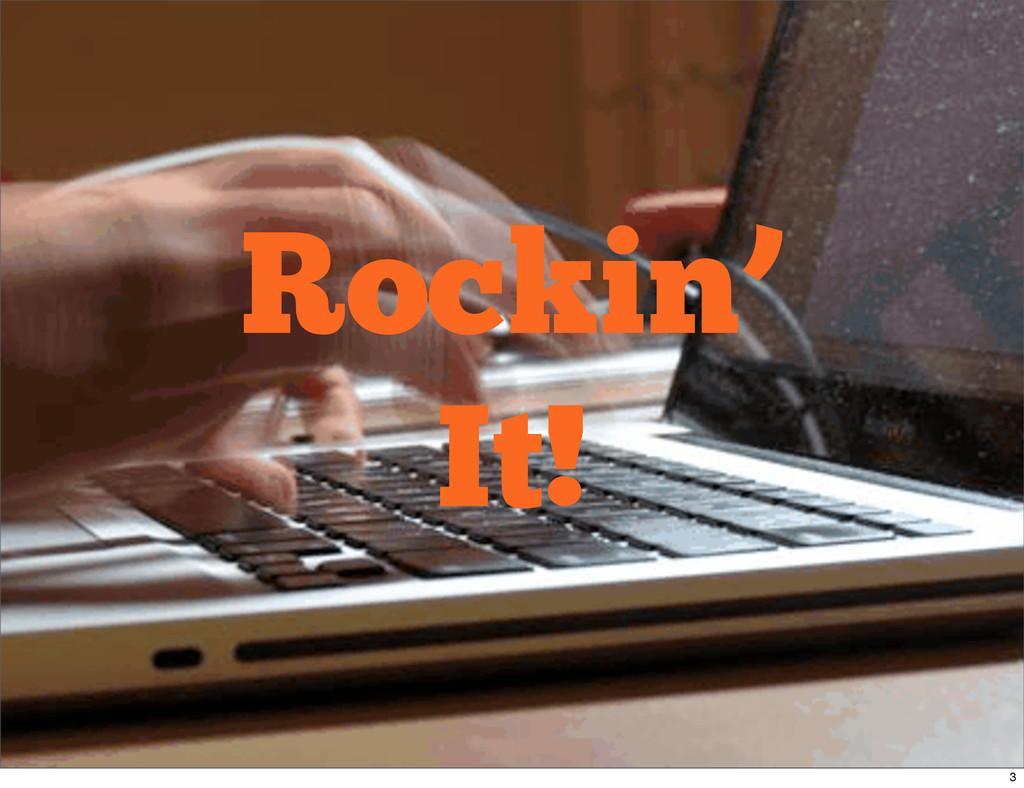 Rockin' It! 3