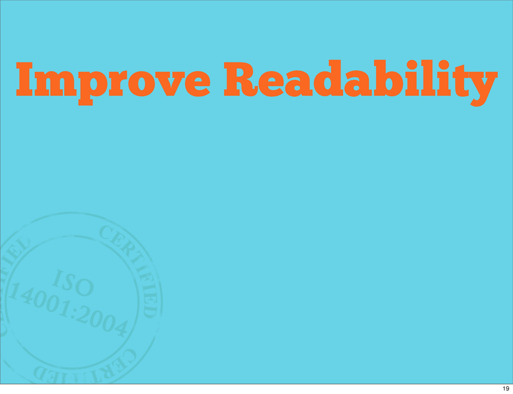 Why Refactor? Improve Readability 19