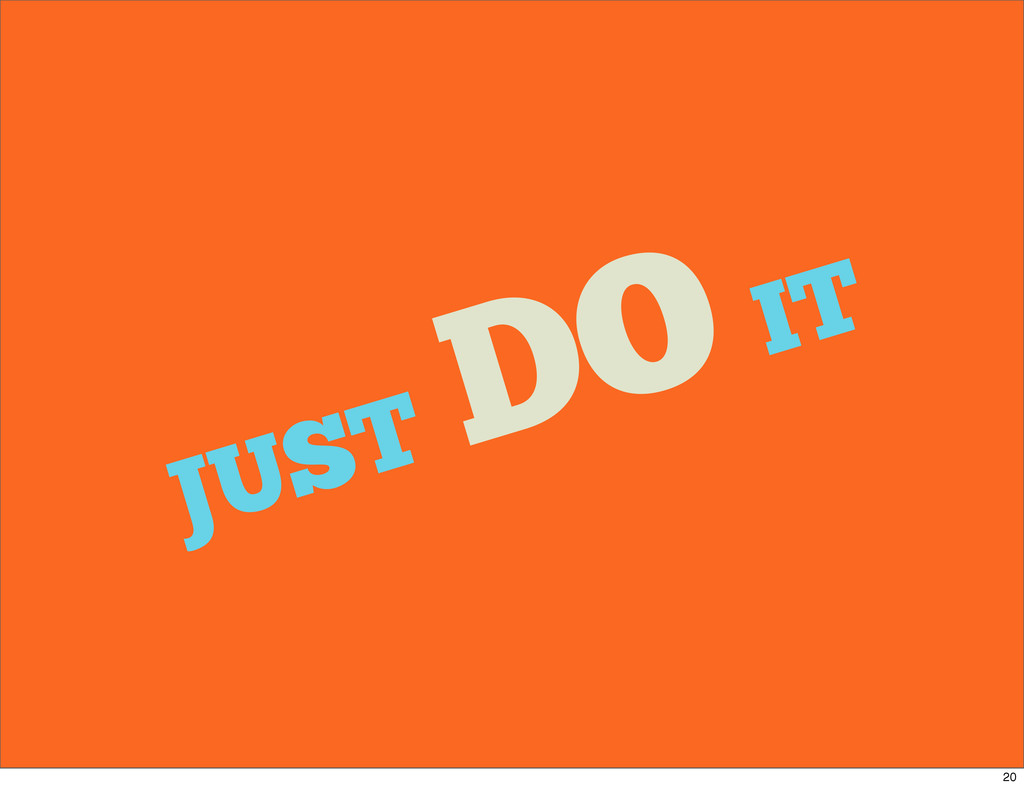 JUST DO IT 20