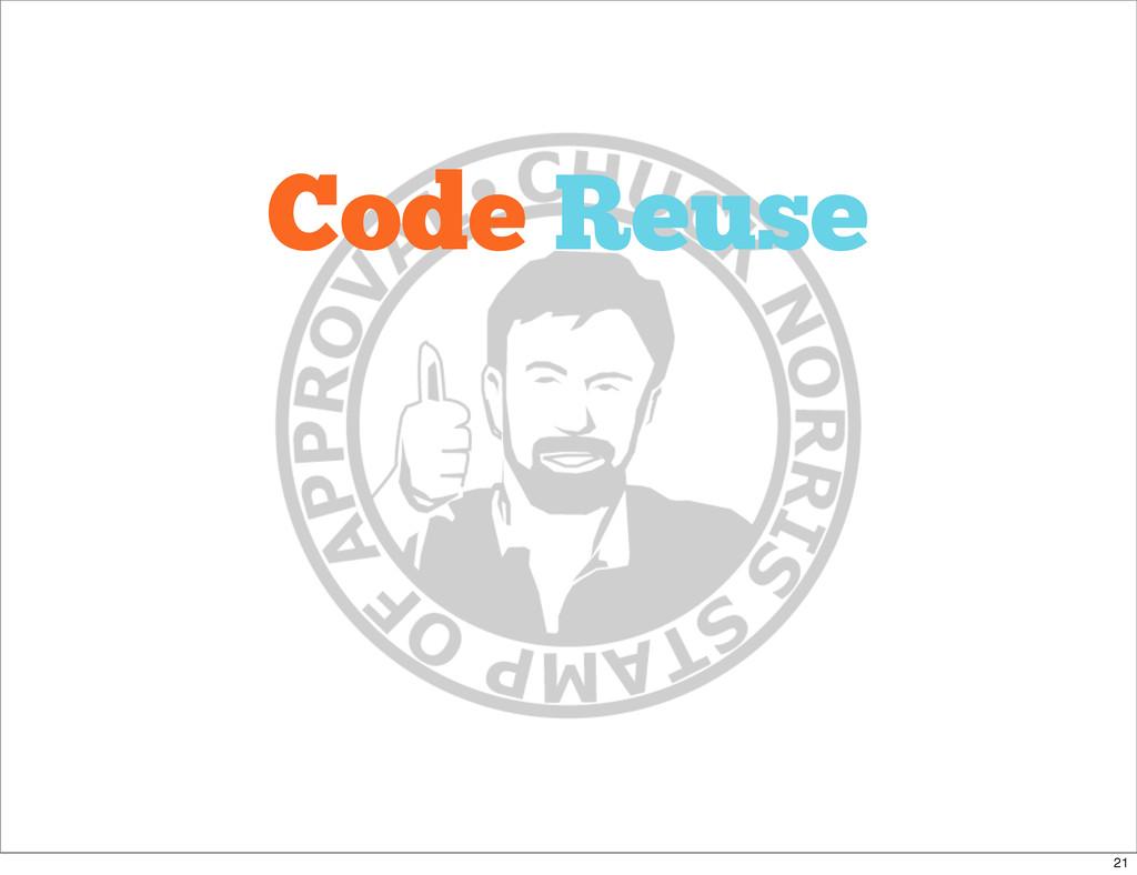 Code Reuse 21
