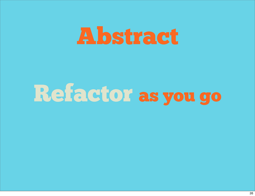 Abstract Refactor as you go 26