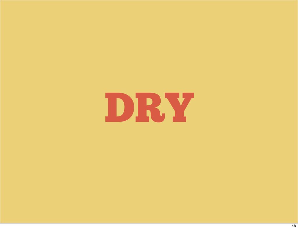 DRY 48