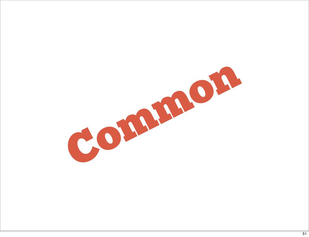 Common 51