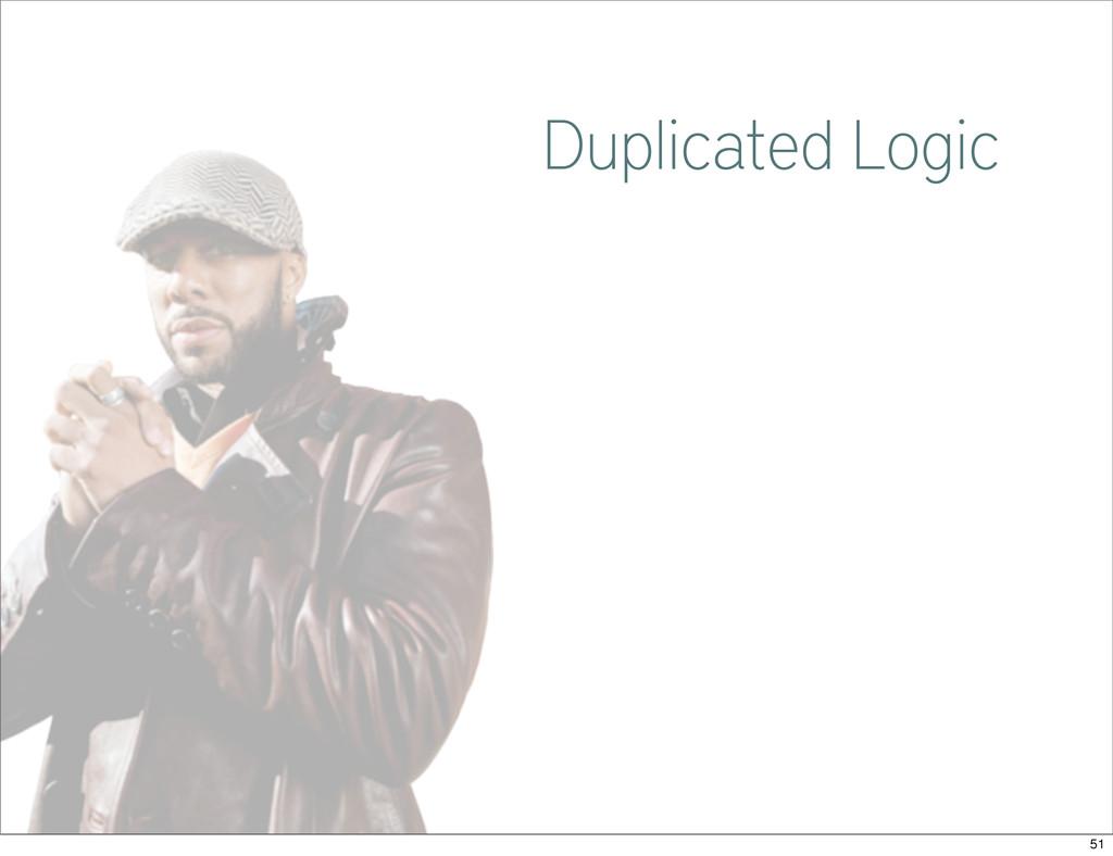 Common Duplicated Logic 51