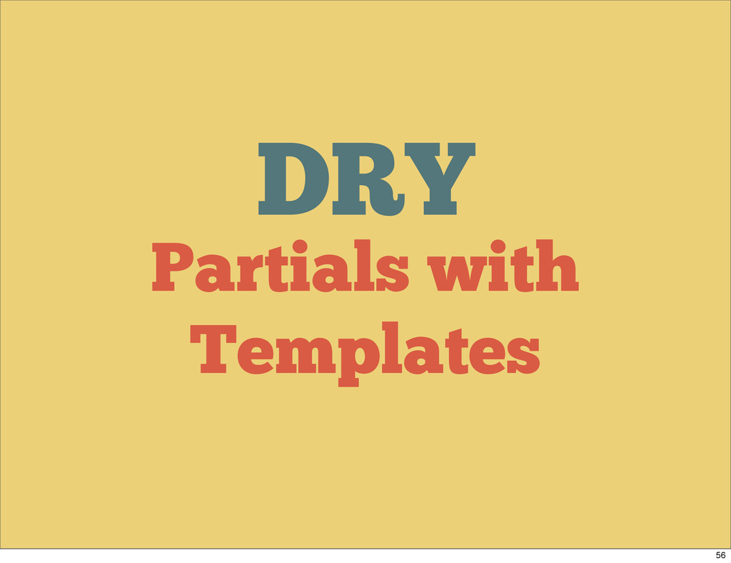 DRY Partials with Templates 56