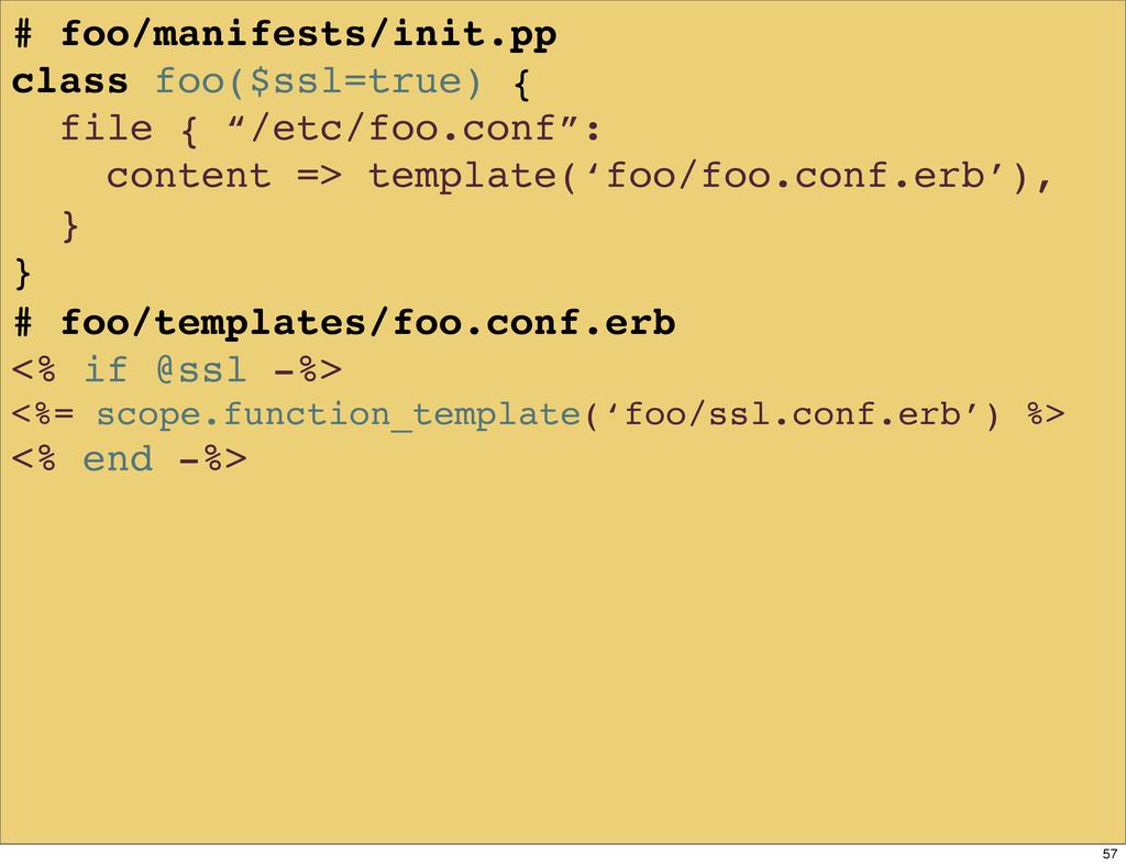 # foo/manifests/init.pp class foo($ssl=true) { ...