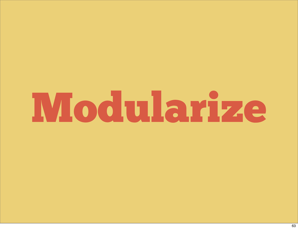Modularize 63
