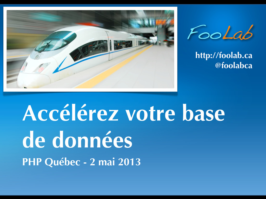 FooLab http://foolab.ca @foolabca Accélérez vot...